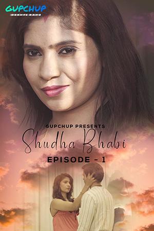Shudha Bhabi (2020) Hindi S01E01 Gupchup Web Series 720p HDRip 165MB