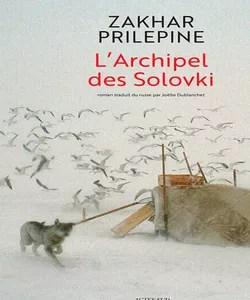 L'Archipel des Solovki, roman magistral traduit chez Actes Sud