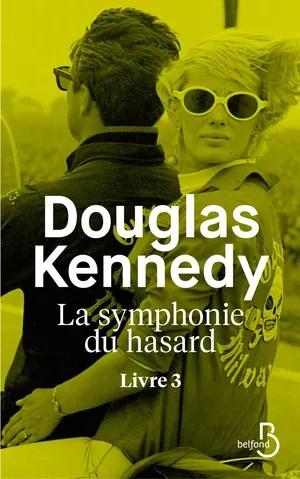 Douglas Kennedy La Symphonie Du Hasard Tome 4 : douglas, kennedy, symphonie, hasard, Dcouvrez, Extrait, Symphonie, hasard,, Nouveau, Douglas, Kennedy