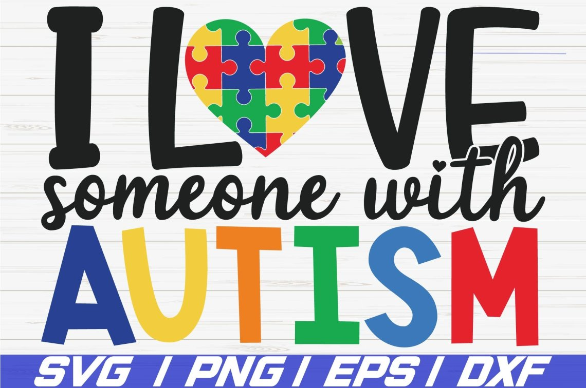 Download I Love Someone With Autism SVG / Cut Files / Cricut / Dxf ...