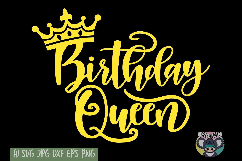 Birthday Queen Svg Birthday Svg Files For Cricut Cut File 622660 Cut Files Design Bundles