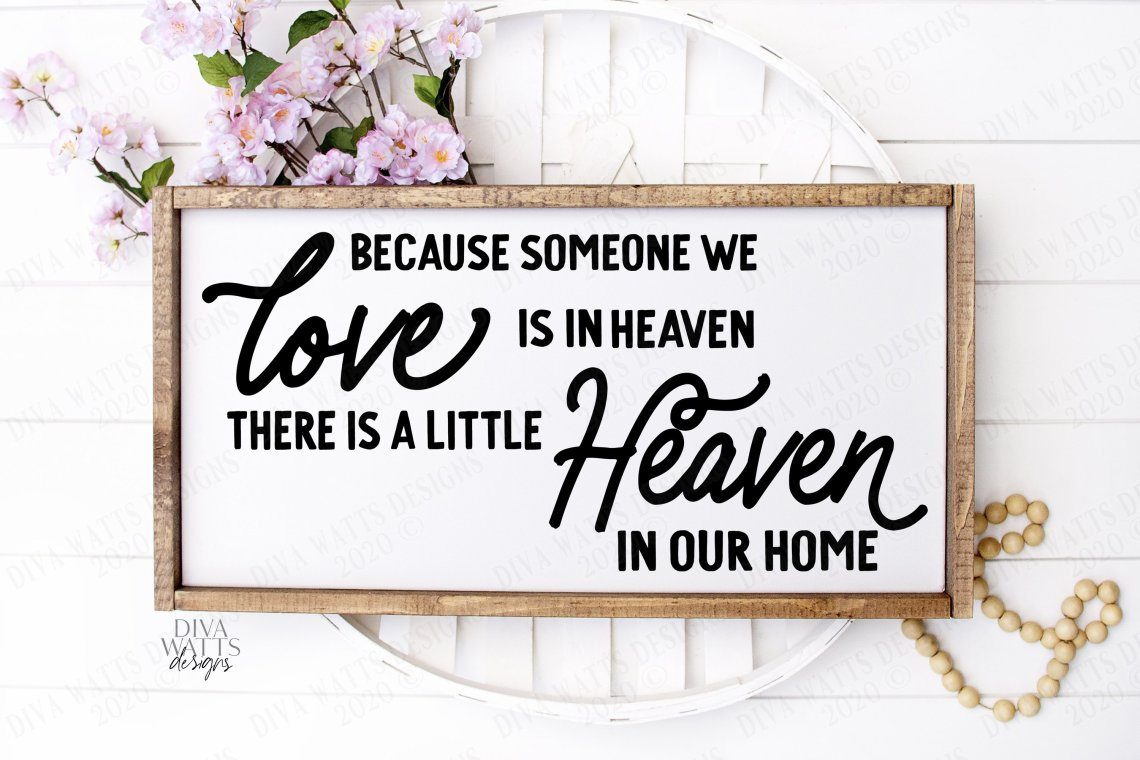 Download Because Someone We Love Is In Heaven - SVG Cutting File ...