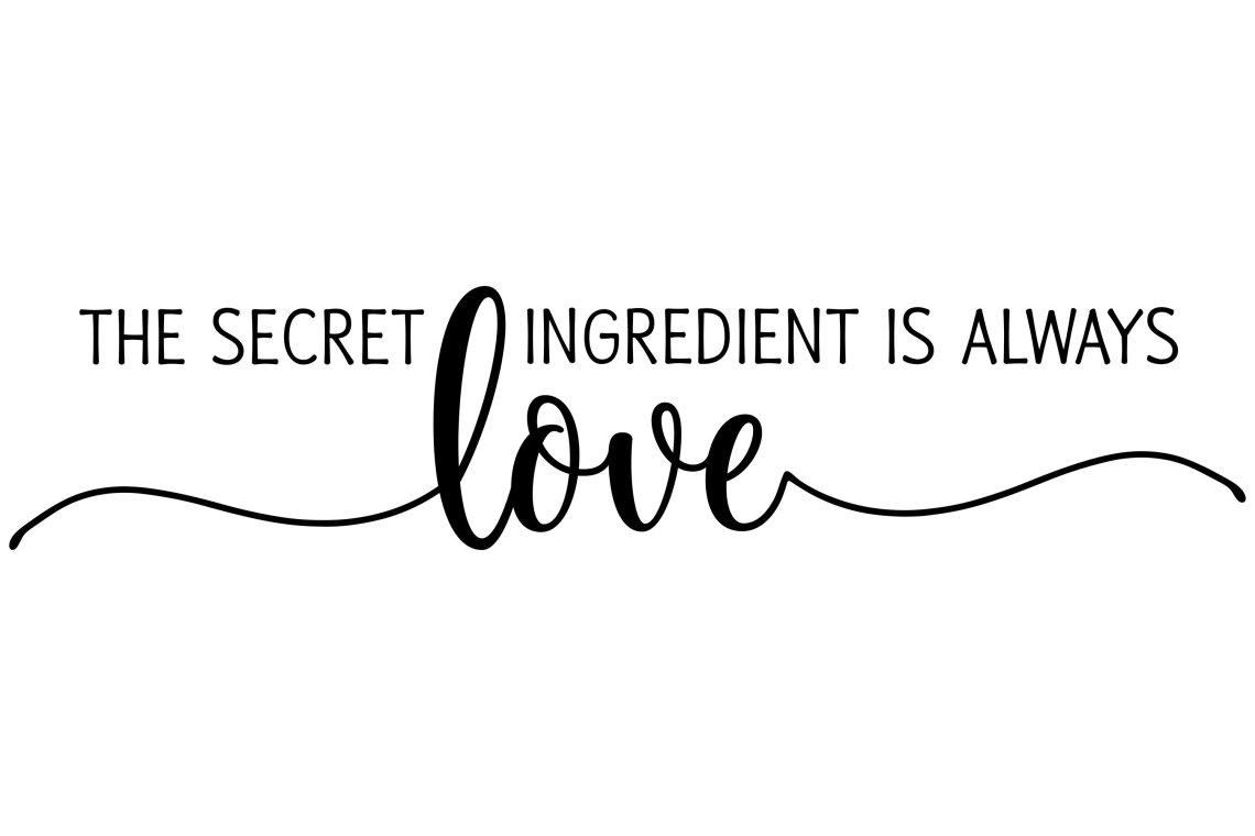 Download The Secret Ingredient Is Always Love Svg / Bgrn7ljutuiuum ...