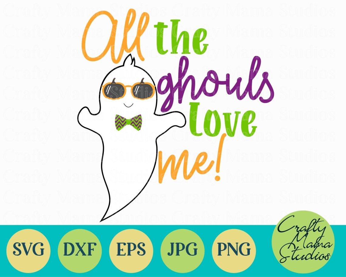 Download All The Ghouls Love Me SVG, Halloween Svg, Ghost Svg ...