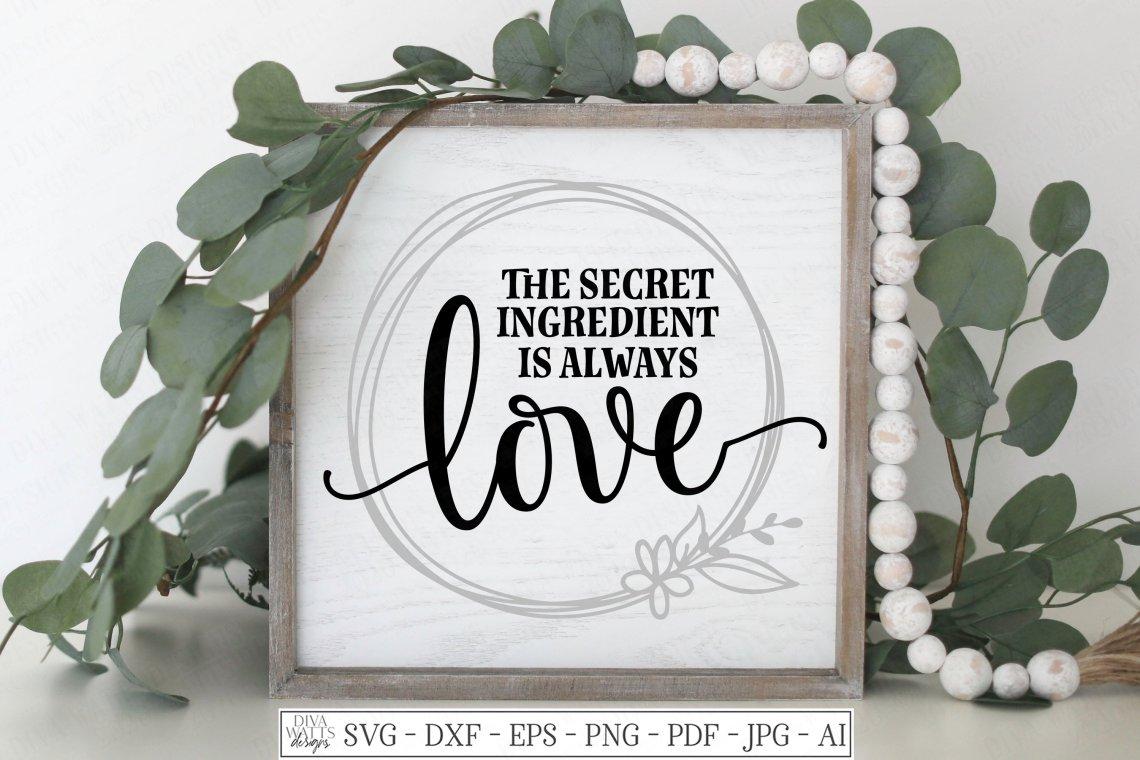 Download The Secret Ingredient Is Always Love - Farmhouse Kitchen ...