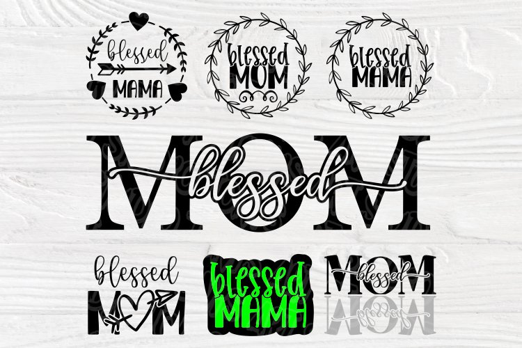 Blessed Mama SVG Bundle, Blessed Mom, Mom Quotes Cut Files