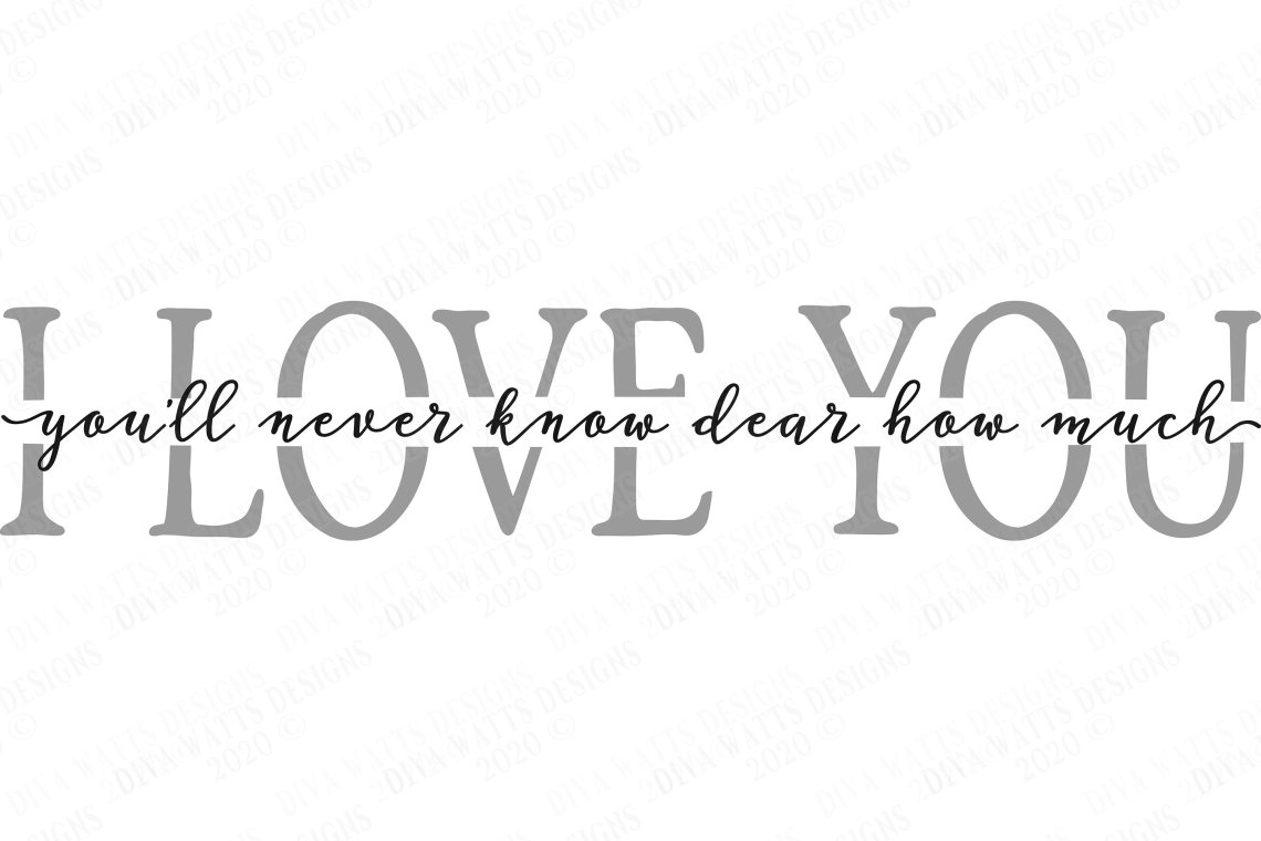Download You'll Never Know Dear How Much I Love You - SVG DXF EPS ...