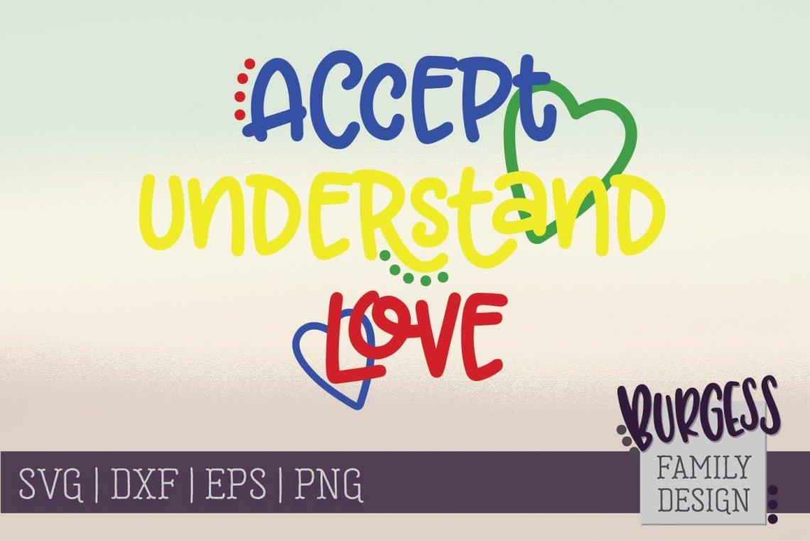 Download Accept, understand, love Autism awareness | SVG DXF EPS ...