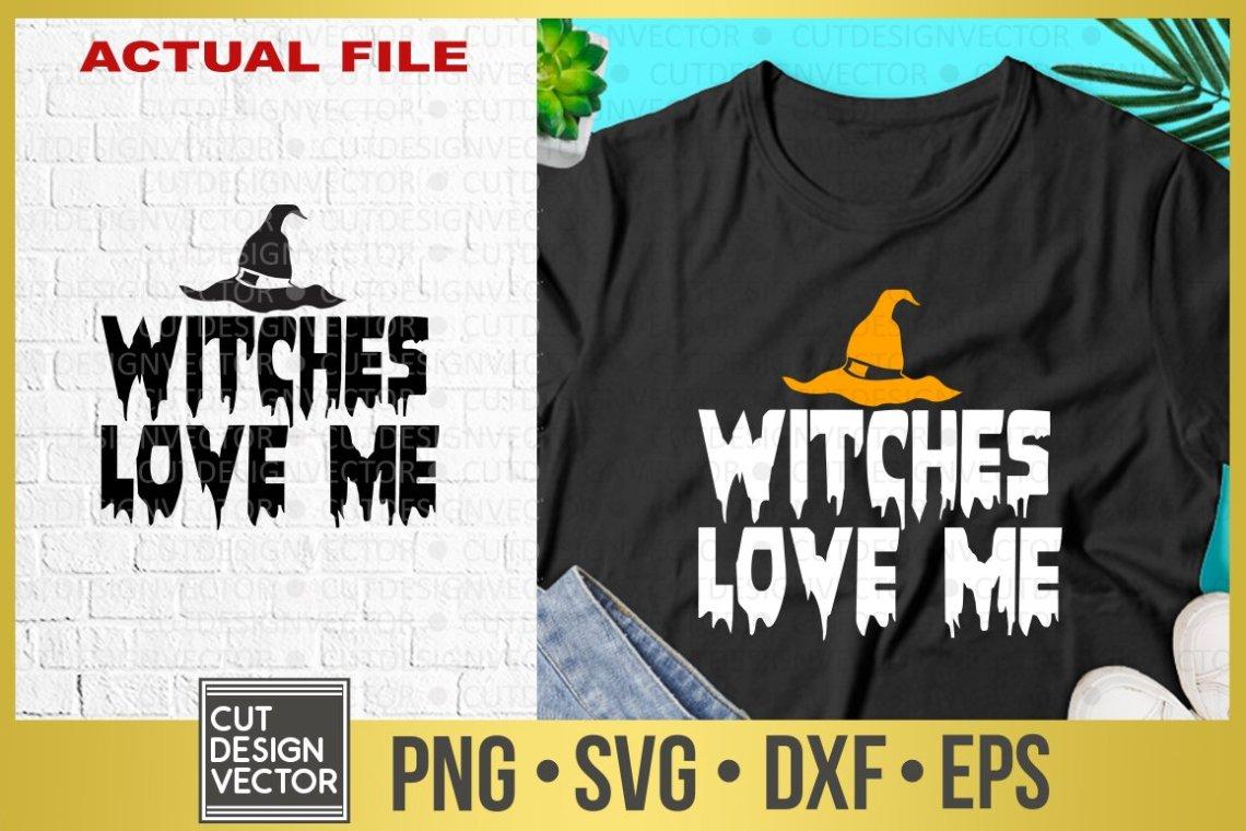 Download Witches Love Me SVG (355731) | SVGs | Design Bundles