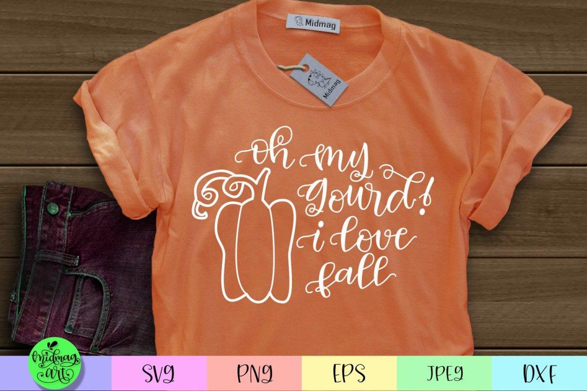 Download Oh my gourd i love fall svg (317858) | SVGs | Design Bundles