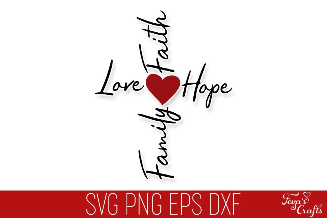 Download Faith Love Hope Family Cross SVG Cut File (854253) | Cut ...