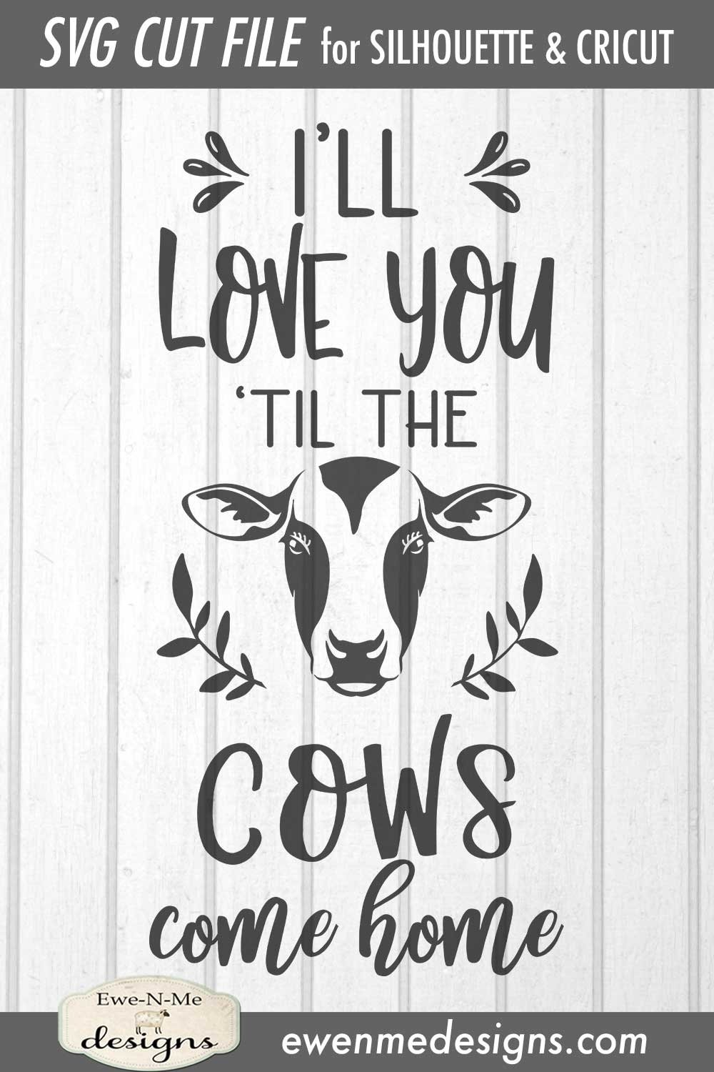 Download Love You Til The Cows Come Home - Farm - SVG DXF File ...