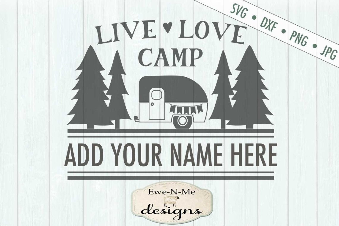 Download Live Love Camp - Camping SVG - Camping Bucket - SVG DXF ...