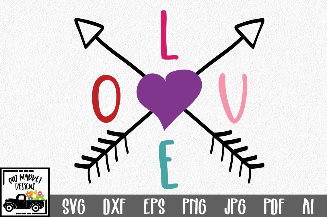 Download LOVE with Arrows SVG Cut File - Valentine SVG EPS DXF PNG ...