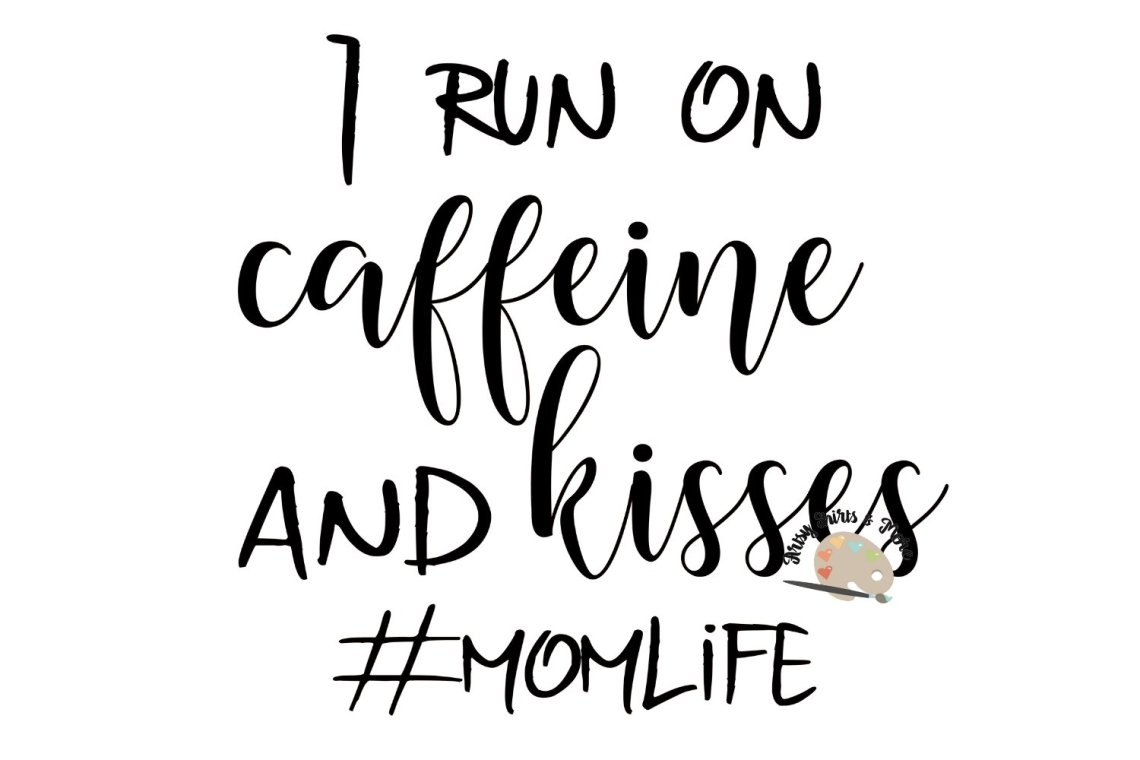 Download I run on caffeine and kisses svg cut file, coffee lover ...