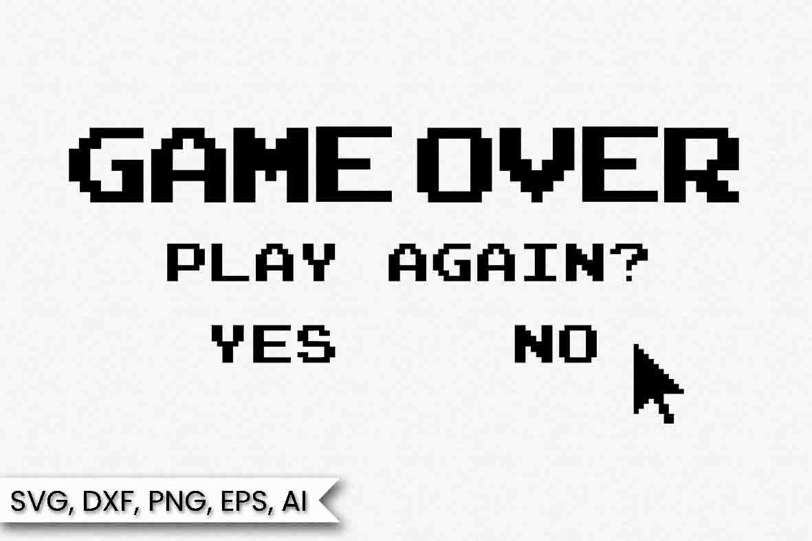 Game Over Play Again Yes No Svg, Instant Download, Cut