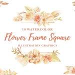 10 Watercolor Flower Frame Square Illustration Graphics 339320 Decorations Design Bundles