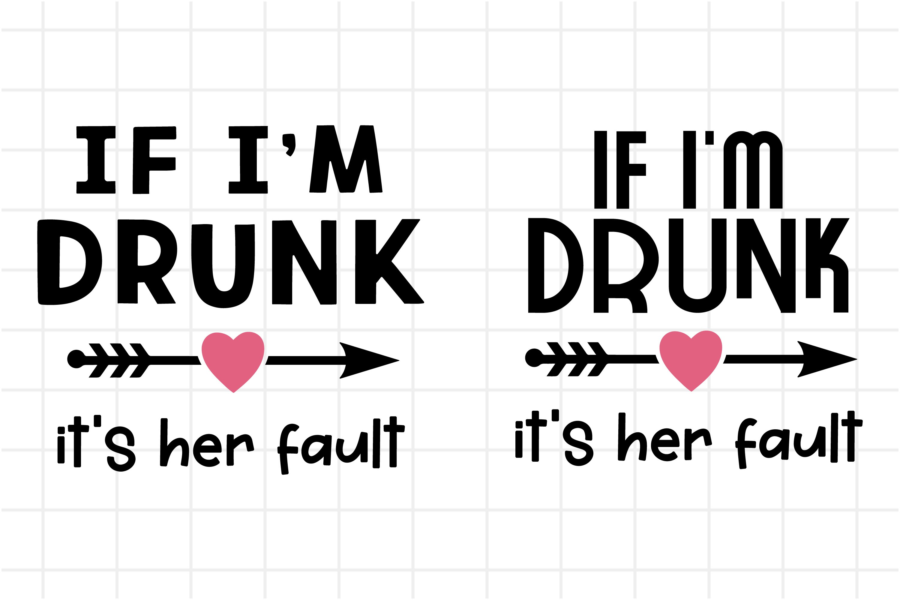I'm Drunk It's Her Fault SVG, PNG, funny cut file for