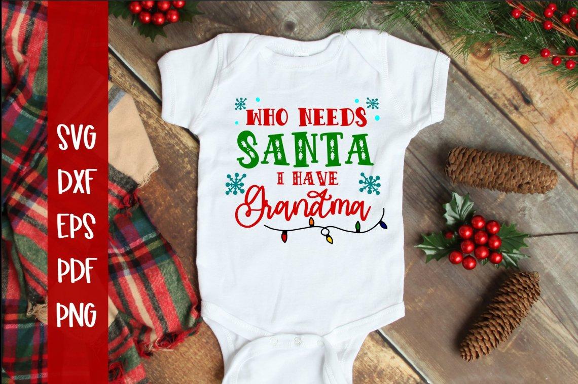 Download Who Needs Santa I have Grandma Christmas SVG