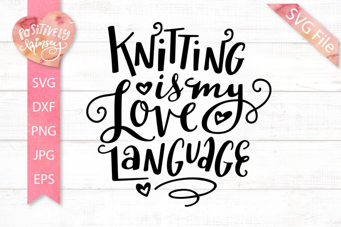 Download Knitting SVG, Knitting is My Love Language, Craft Room ...