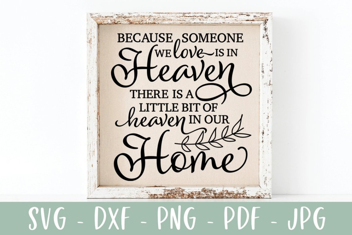 Download Memorial SVG - Because Someone We Love Is In Heaven