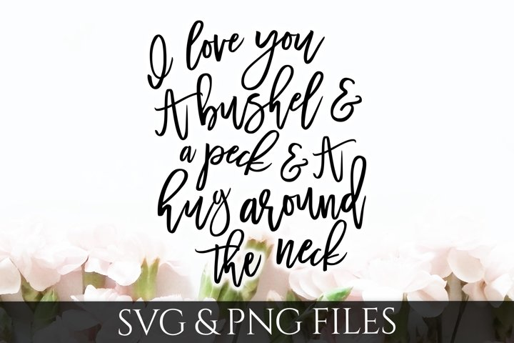 Download I love you a Bushel and a Peck SVG & PNG File (79983 ...