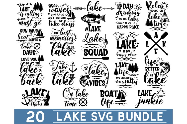 Lake Bundle Svg Lake Quotes Svg Lake Life Svg Funny Quote 719155 Cut Files Design Bundles