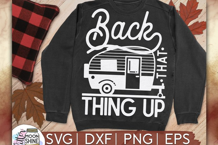 Download Back That Thing Up Camper SVG DXF PNG EPS Cutting Files ...