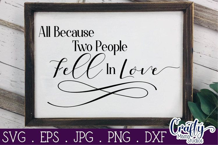 Download All Because Two People Fell In Love SVG Couples Wedding ...