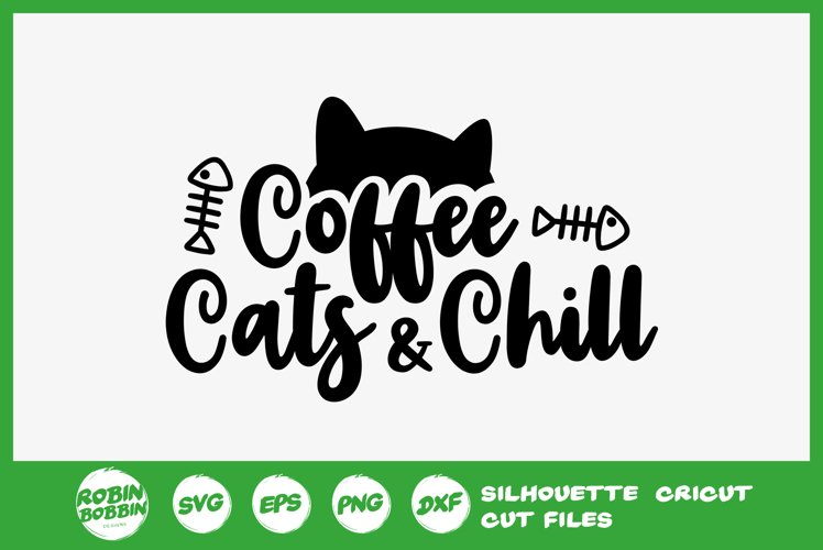 Download Coffee Cats And Chill SVG - Cat Lover SVG File (293252 ...