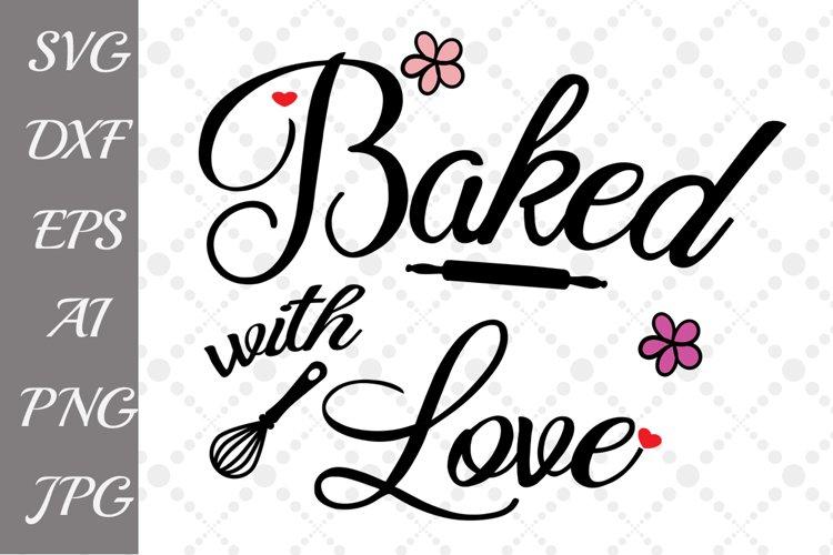 Download Baked with love Svg (45203) | Illustrations | Design Bundles