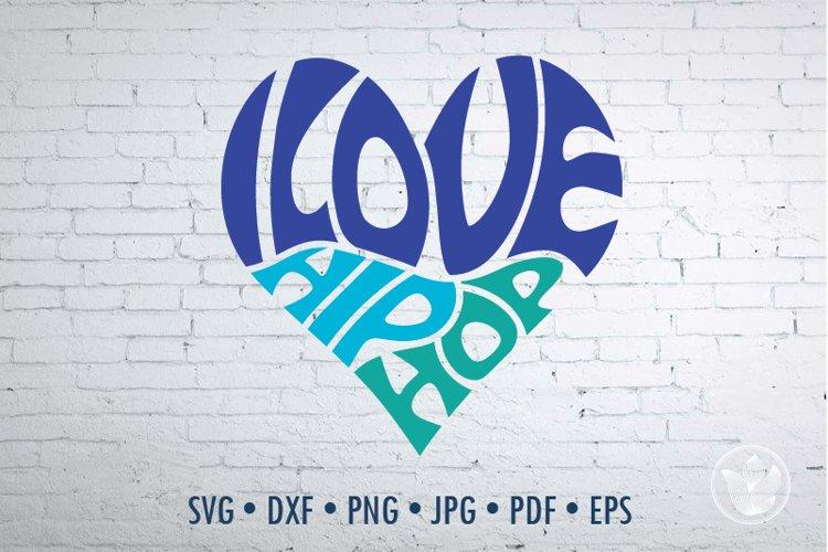 Download I love hip hop Word Art heart, Svg Dxf Eps Png Jpg, Cut ...