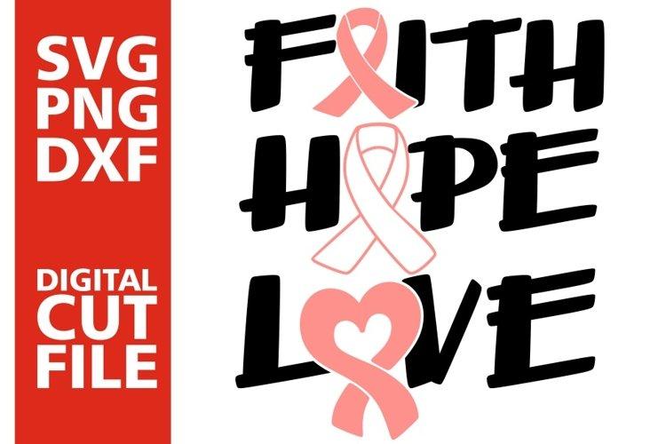 Download Faith Hope Love svg, Breast cancer,Pink ribbon svg, Cancer ...