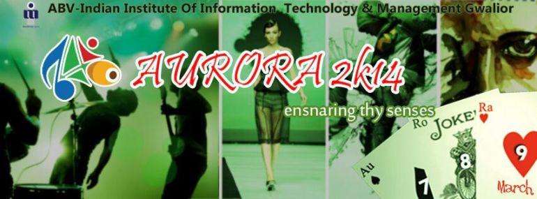 Aurora 2014 - Cultural Festival in IIT Gwalior from March 7-9, 2014