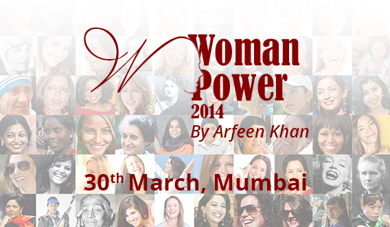 Woman Power 2014 By Arfeen Khan in Mumbai on March 30, 2014