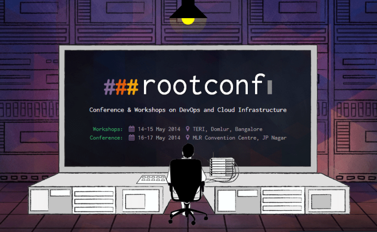 Rootconf Workshops & Conference in Bangalore from May 14-17, 2014