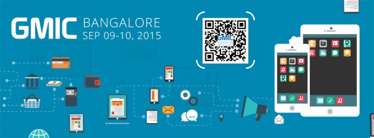 GMIC Bangalore 2015 - Mobile Everything Conference in Bangalore from September 9-10, 2015