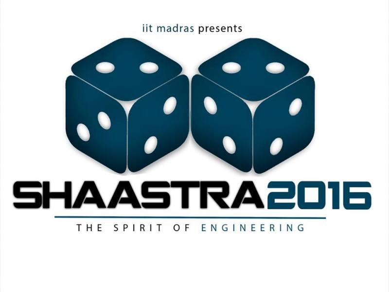 Shaastra 2016 - Annual Technical Festival of IIT Madras from January 23-26, 2016