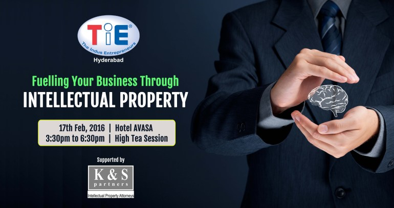 Fuelling Your Business Through Intellectual Property by TiE in Hyderabad on February 17, 2016