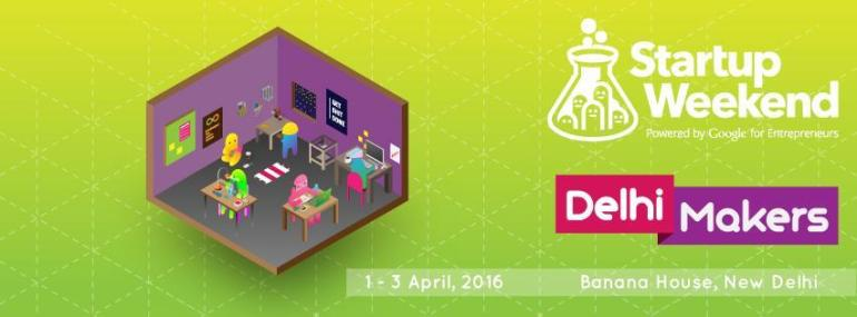 Startup Weekend Delhi Makers in New Delhi from April 1-3, 2016