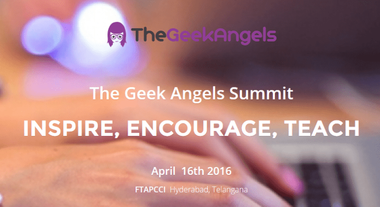 The Geek Angels Summit 2016 in Hyderabad on April 16, 2016