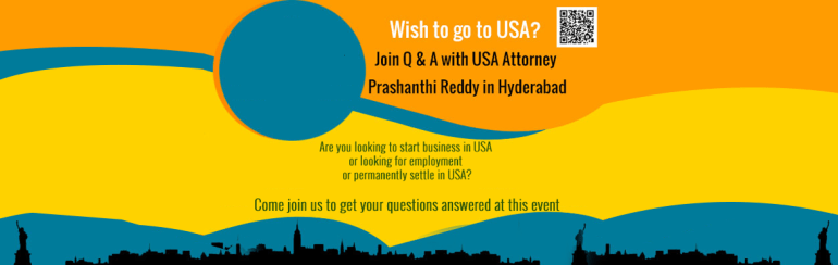 Wish to go to USA? - Join Q and A with USA Attorney in Hyderabad on August 19, 2016