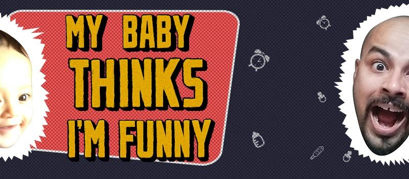 My Baby Thinks Im Funny By Sorabh Pant in Hyderabad on October 23, 2016