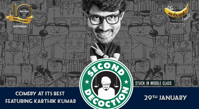 Second Decoction - Stuck in Middle Class by Karthik Kumar in Hyderabad on January 29, 2017