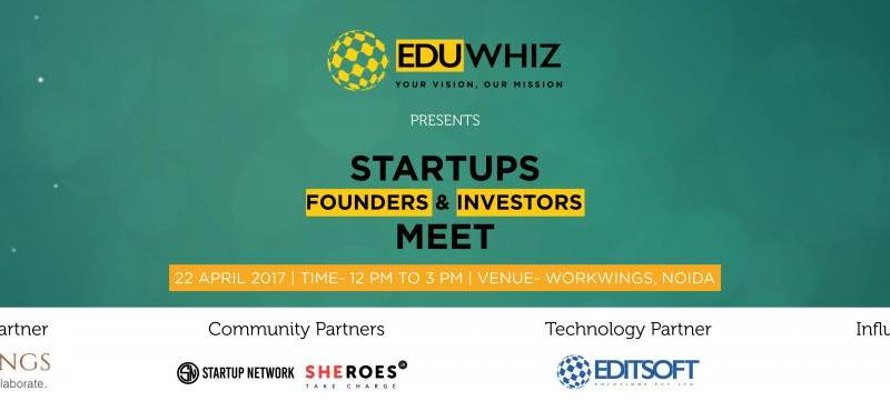 Startups Founders and Investors Meet 3.0 in Uttar Pradesh on April 22, 2017