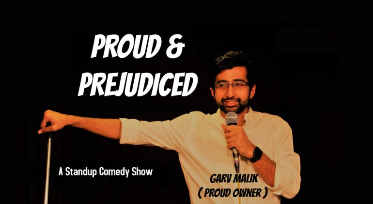 Proud and Prejudiced - Standup Comedy in New Delhi