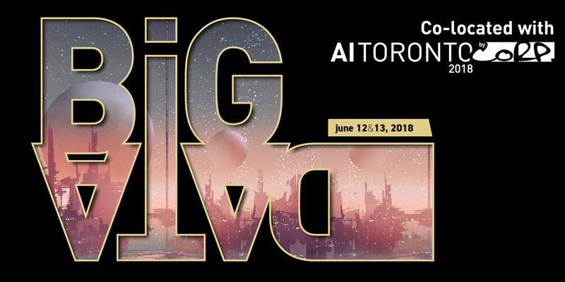Big Data Toronto 2018 with AI Toronto from May 12-13, 2018