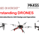 Understanding Drones – 1 day Hands-on Workshop