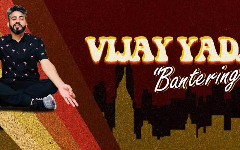 Vijay Yadav - Bantering You