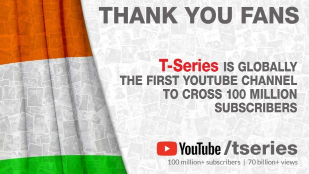 T-Series Becomes First YouTube Channel to Reach 100 Million Subscribers